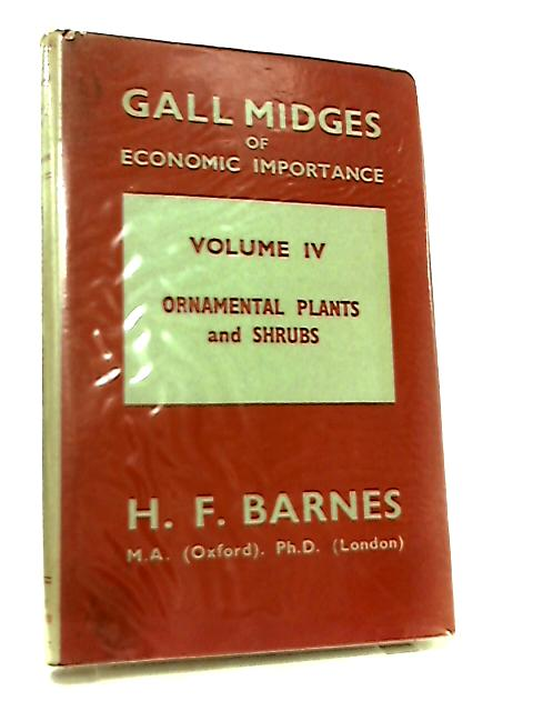 Gall Midges of Economic Importance - Volume IV by H. F. Barnes