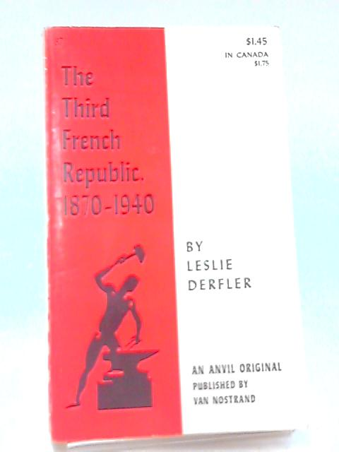 The Third French Republic,1870-1940 (Anvil Books;no.87) By Derfler, Leslie