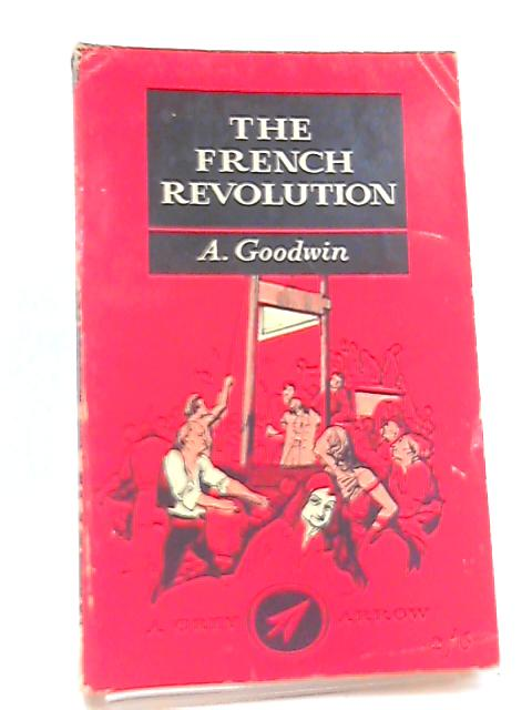 The French Revolution By Goodwin, A