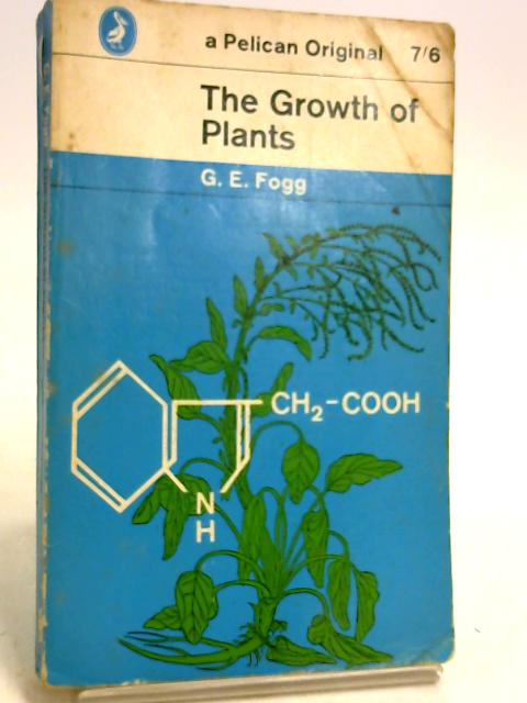 The growth of plants (Pelican books) by Fogg, Gordon Elliott