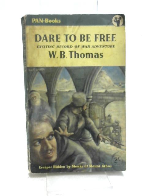 Dare to be Free by Thomas, W. B.