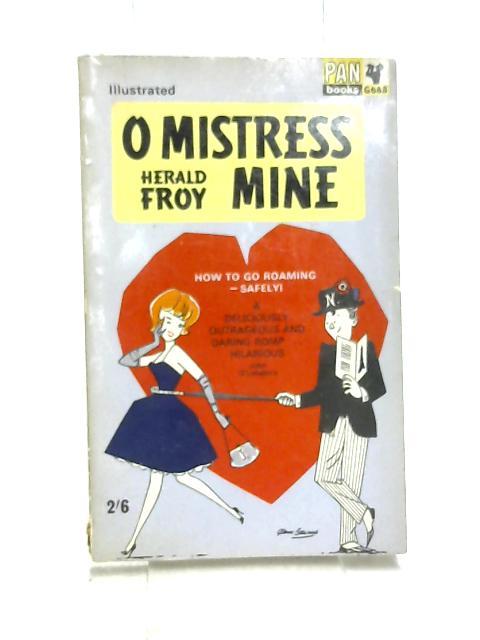 O Mistress Mine by Froy, Herald