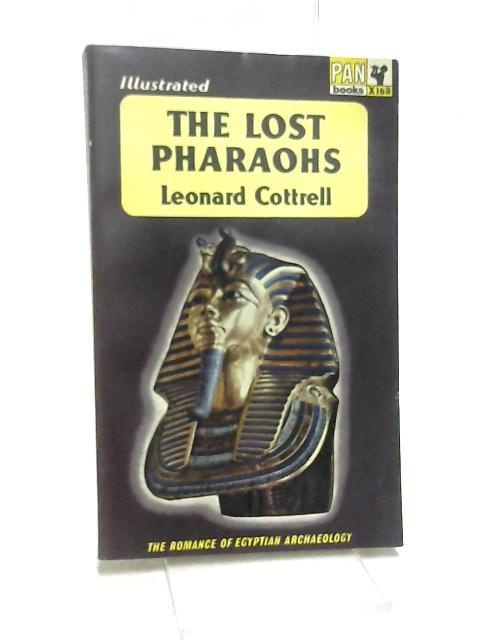 The Lost Pharoahs by Leonard Cottrell