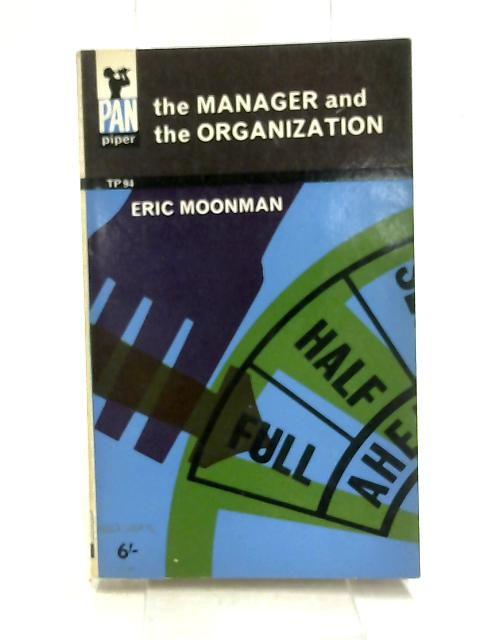 The Manager and the Organization by Eric Moonman