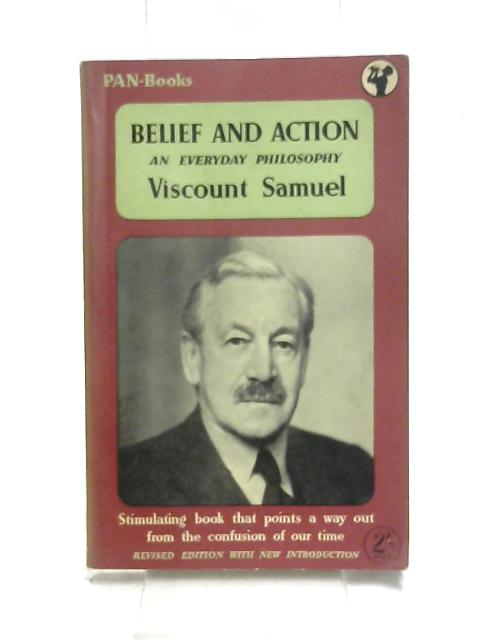 Belief and Action An Everyday Philosophy by Samuel, V.