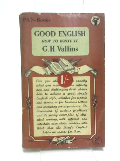 Good English - How to write it by Vallins, George Henry