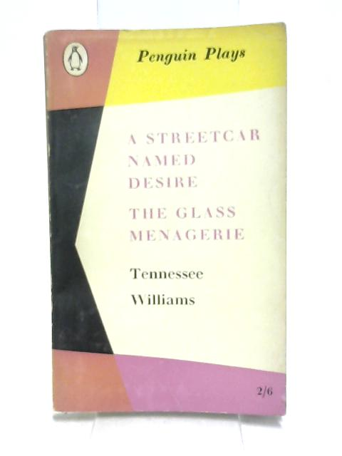 A Streetcar Named Desire and The Glass Menagerie