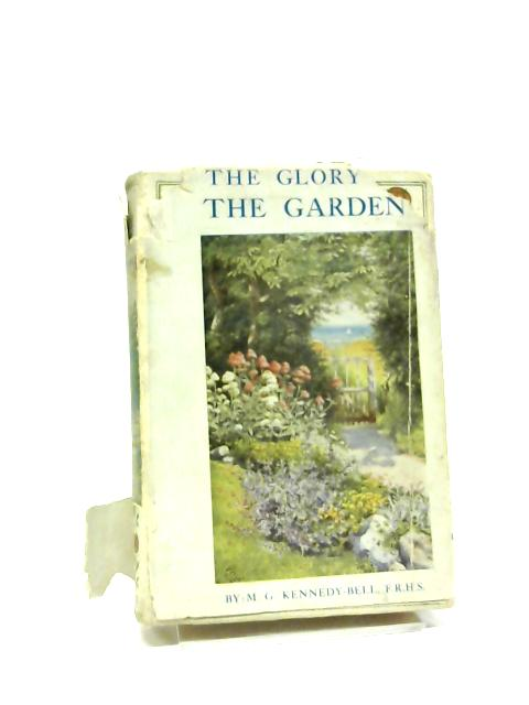 The Glory Of The Garden, by M. G Kennedy-Bell