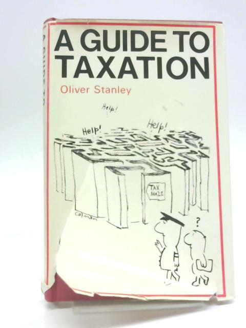 A Guide to Taxation by O. Stanley
