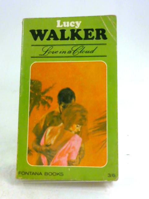 Love in a cloud (Fontana books. no. 1204.) by Lucy Walker