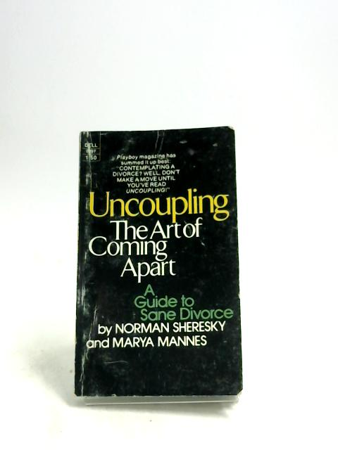 Uncoupling - The art of coming apart By Sheresky, Norman