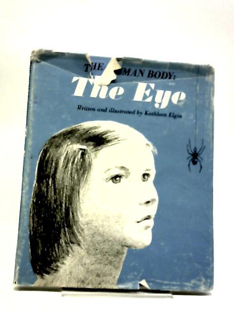 The Human Body: The Eye by Kathleen Elgin