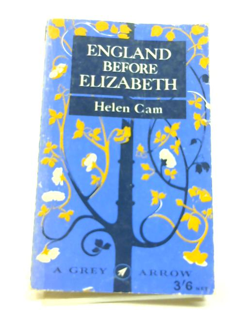 England Before Elizabeth (Grey Arrow Books) by Helen Cam