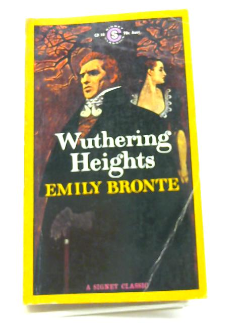 Bronte Emily : Wuthering Heights (Sc) (Signet classics) by Bronte, Emily