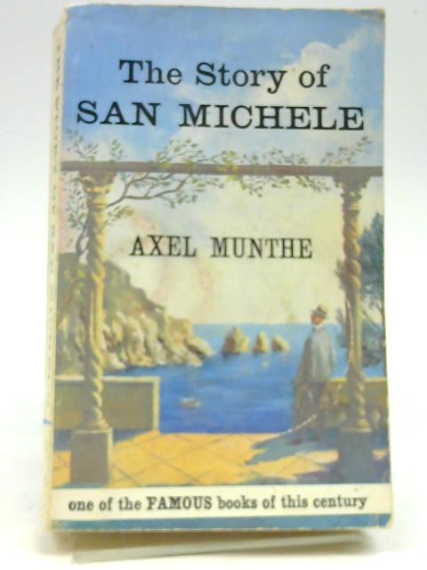 THE STORY OF SAN MICHELE by Munthe, Axel