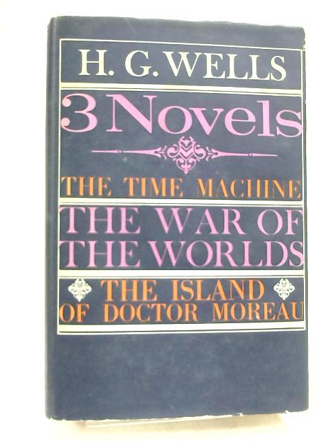 Three Novels by H. G Wells,