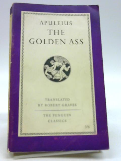 The Golden Ass by Apuleius and Robert Graves, trans