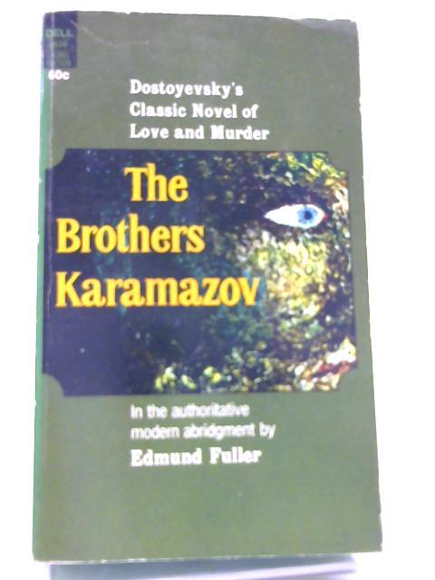 The Brothers Karamazov by Fyodor Dostoyevsky; Edmund Fuller