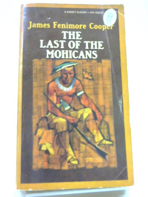 Cooper J. Fenimor : Last of the Mohicans (Sc) (Signet classics) by Cooper, James Fenimore