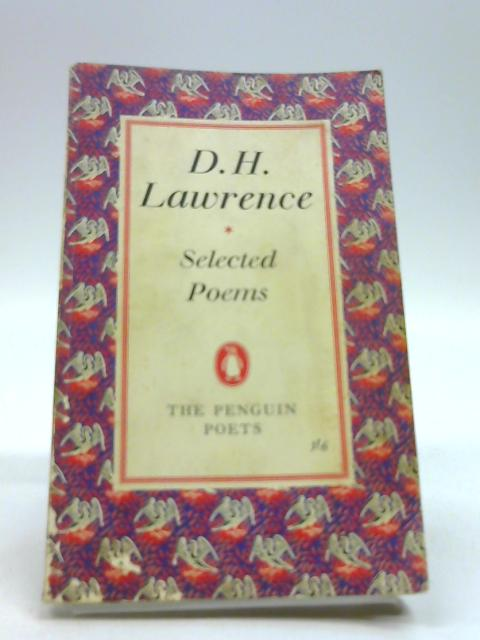 Selected Poems (The Penguin Poets) by Lawrence, D H (W E Williams - editor)