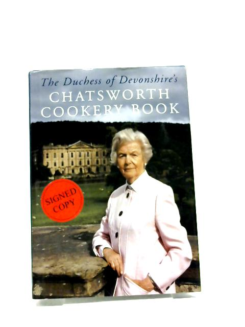 Chatsworth Cookery Book by The Duchess of Devonshire