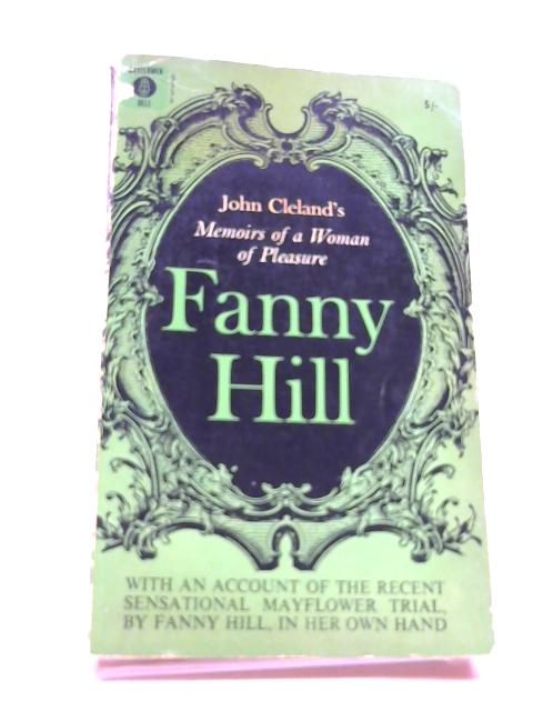 Fanny Hill : Memoirs Of A Woman Of Pleasure by Cleland, John