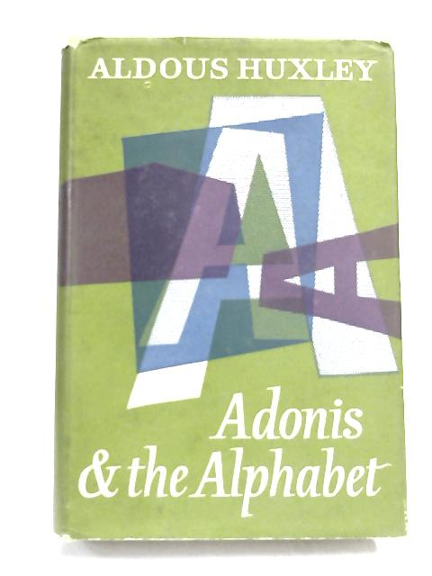 Adonis and the Alphabet by Aldous Huxley