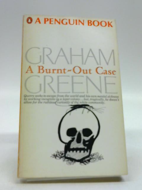 A Burnt-Out Case by Greene, Graham
