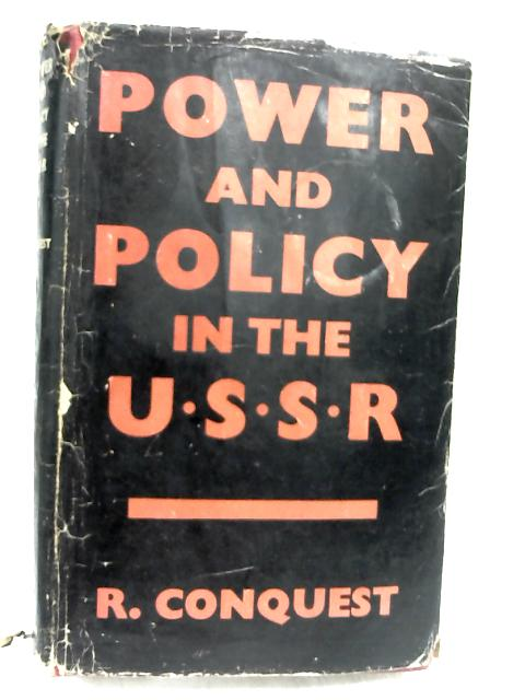 Power and Policy in the USSR by Robert Conquest,