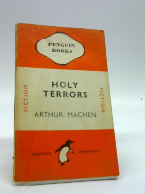 Holy Terrors by Machen, Arthur