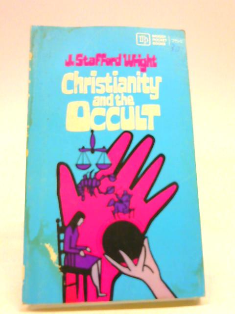 Christianity and the occult (Moody pocket books) by J. Stafford Wright