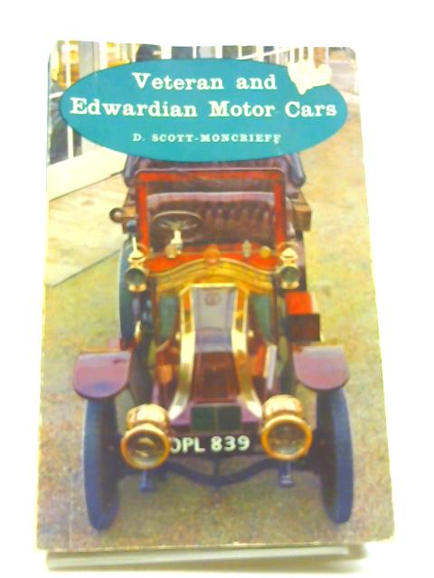 Veteran and Edwardian motor cars by Scott-Moncrieff, David