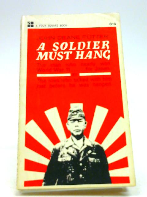 A soldier must hang (Four square books) by Potter, John Deane