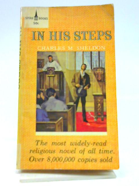 In His Steps by Sheldon, Charles M.