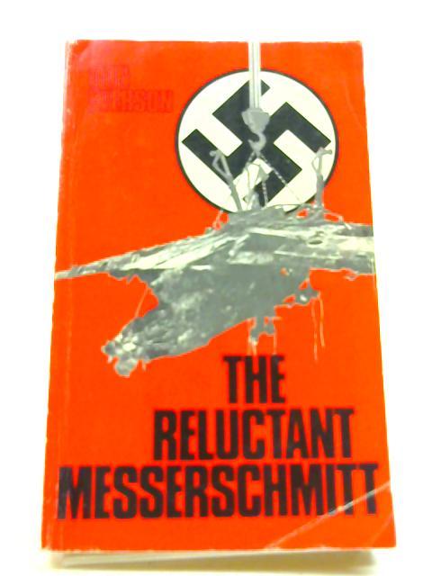 Reluctant Messerschmitt by Everson, Don