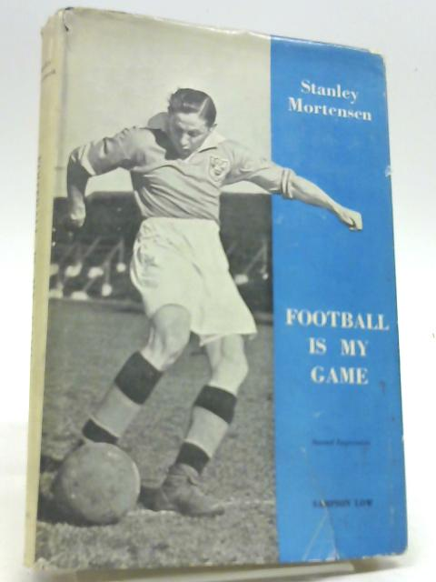 Football Is My Game by Stan Mortensen
