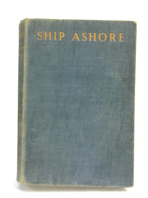 Ship Ashore: Adventures in Salvage by Desmond Young