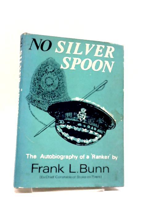 No Silver Spoon by Frank Leonard Bunn