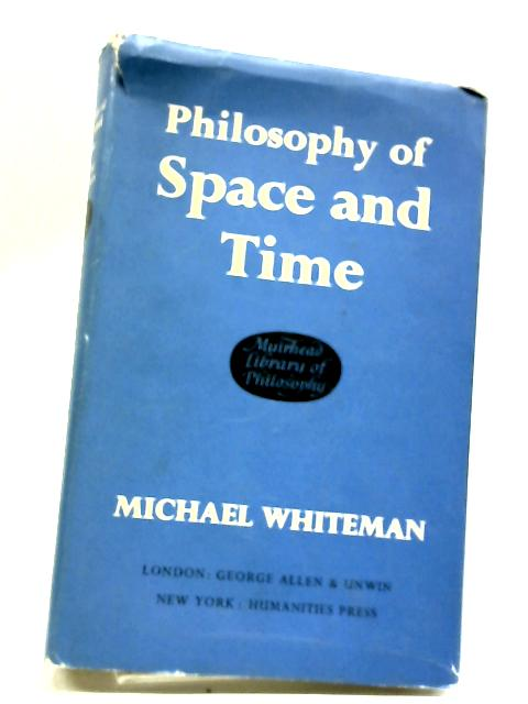 Philosophy Of Space And Time And The Inner Constitution Of Nature: A Phenomenological Study (Muirhead Library Of Philosophy) by J. H. M Whiteman
