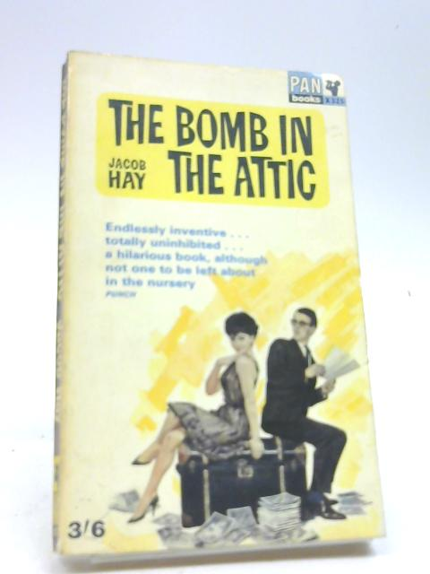 The Bomb in the Attic by Hay, Jacob