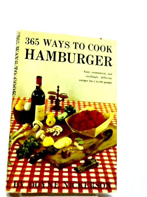 365 Ways To Cook Hamburger by Doyne Nickerson