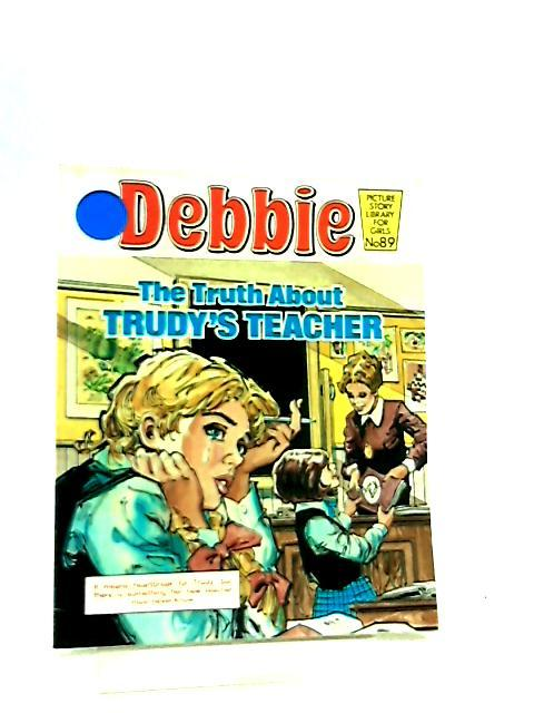 Debbie No. 89 The Truth About Trudy's Teacher By Anon