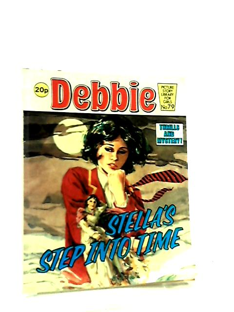 Debbie No. 79. Stella's Step into Time by Anon