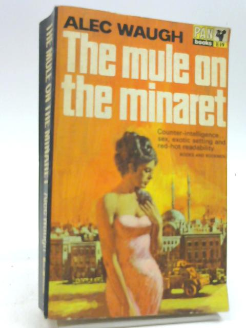 The mule on the minaret: A novel about the Middle East By Waugh, Alec