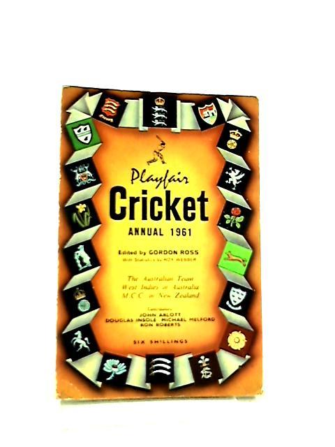 Playfair Cricket Annual 1961 by Gordon Ross
