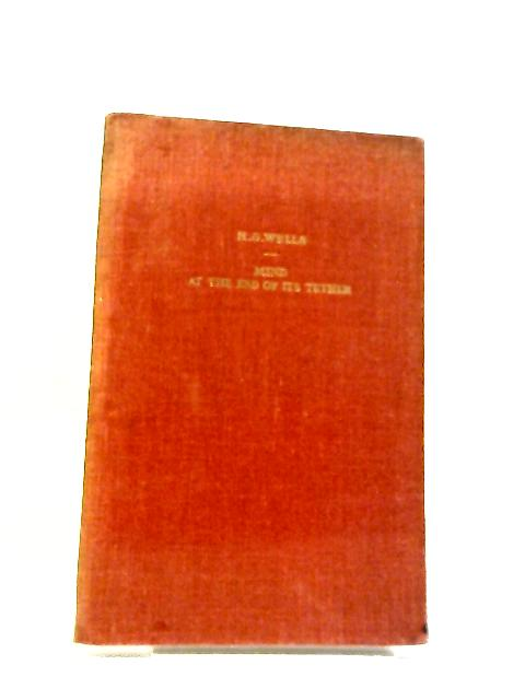 Mind at the End of Its Tether by H. G. Wells