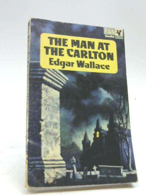The Man at the Carlton, etc (Pan Books. no. G.623.) By Richard Horatio Edgar Wallace
