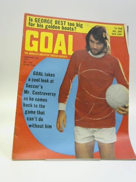 Goal The World's Greatest Soccer Weekly January 30, 1971 By Various