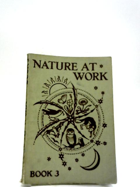 Nature At Work Book 3 by E m Stephenson