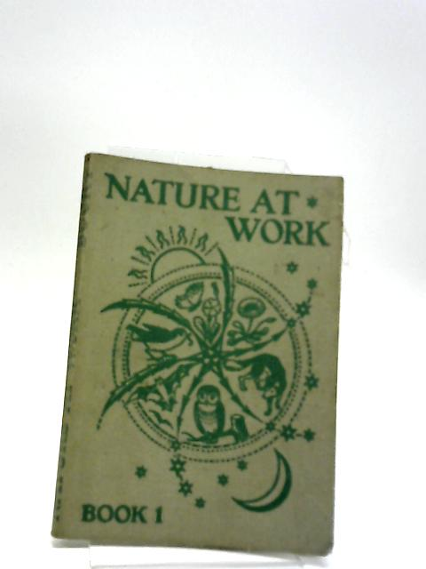 Nature at Work: Book I - by Stephenson